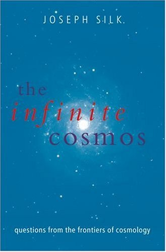 The Infinite Cosmos: Questions from the Frontiers of Cosmology 9780199533619