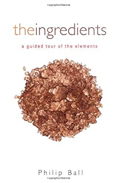The Ingredients: A Guided Tour of the Elements 9780192841001