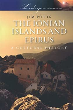 The Ionian Islands and Epirus: A Cultural History 9780199754168