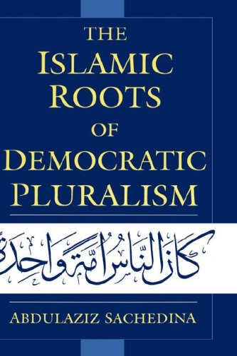 The Islamic Roots of Democratic Pluralism 9780195139914