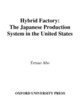 The Japanese Production System in the United States 9780195079746