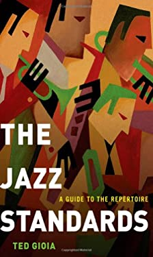 The Jazz Standards: A Guide to the Repertoire 9780199937394