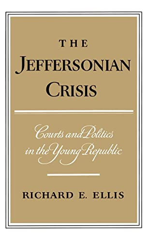 The Jeffersonian Crisis: Courts and Politics in the Young Republic 9780195013900
