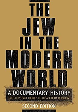 The Jew in the Modern World: A Documentary History, 2nd Edition 9780195074536