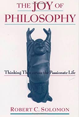The Joy of Philosophy: Thinking Thin Versus the Passionate Life 9780195067590