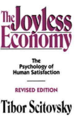 The Joyless Economy: The Psychology of Human Satisfaction 9780195073461