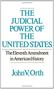 The Judicial Power of the United States: The Eleventh Amendment in American History 9780195040999