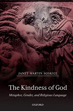 The Kindness of God: Metaphor, Gender, and Religious Language 9780198269502