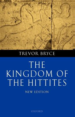The Kingdom of the Hittites 9780199281329
