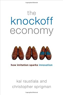 The Knockoff Economy: How Imitation Sparks Innovation 9780195399783