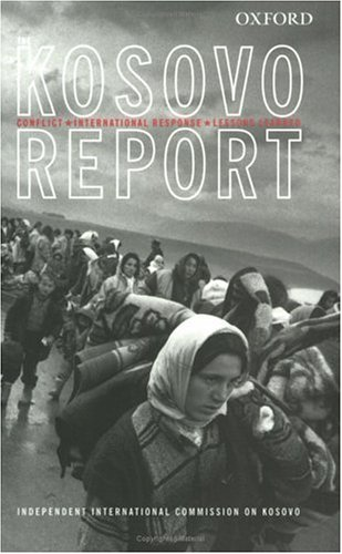 The Kosovo Report: Conflict, International Response, Lessons Learned 9780199243099