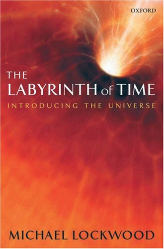 The Labyrinth of Time: Introducing the Universe 9780199217267