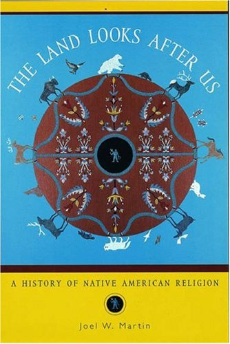 The Land Looks After Us: A History of Native American Religion 9780195145861