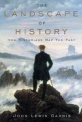 The Landscape of History: How Historians Map the Past 9780195066524