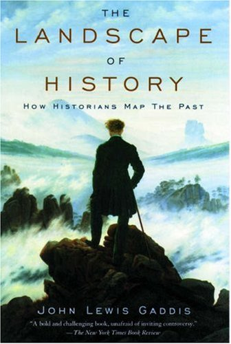 The Landscape of History: How Historians Map the Past 9780195171570