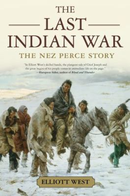 The Last Indian War: The Nez Perce Story 9780195136753