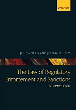 The Law of Regulatory Enforcement and Sanctions: A Practical Guide 9780199593200