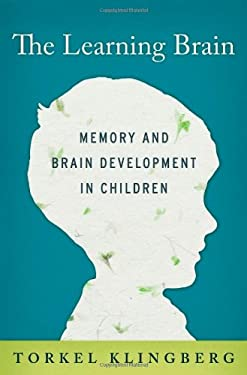 The Learning Brain: Memory and Brain Development in Children 9780199917105