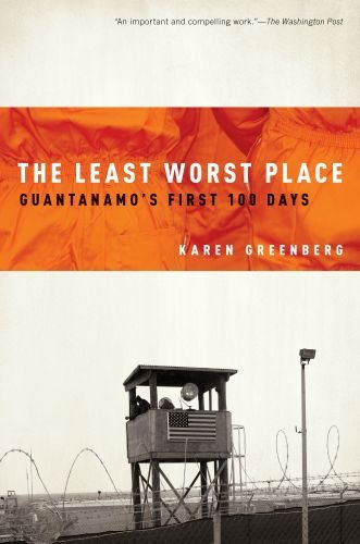 The Least Worst Place: Guantanamo's First 100 Days 9780199754113