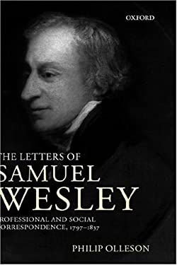 The Letters of Samuel Wesley: Professional and Social Correspondence, 1797-1837 9780198164234