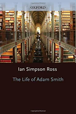 the life and works of adam smith Adam smith: an enlightened life by nicholas phillipson james buchan assesses a biography of the father of modern economics james buchan.