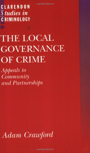 The Local Governance of Crime: Appeals to Community and Partnerships 9780198298458