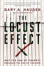 The Locust Effect: Why the End of Poverty Requires the End of Violence 20948190