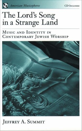 The Lord's Song in a Strange Land: Music and Identity in Contemporary Jewish Worship Book and CD 9780195116779