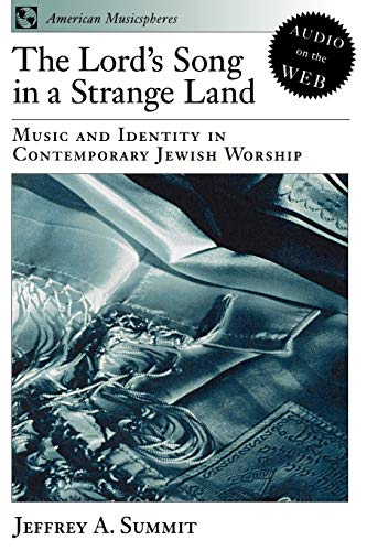 The Lord's Song in a Strange Land: Music and Identity in Contemporary Jewish Worship 9780195161816