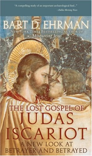 The Lost Gospel of Judas Iscariot: A New Look at Betrayer and Betrayed 9780195343519