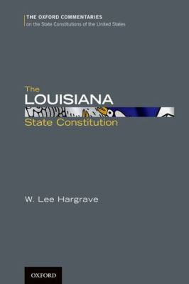 The Louisiana State Constitution 9780199779031