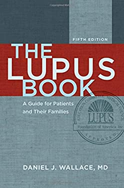 The Lupus Book: A Guide for Patients and Their Families 9780199929405