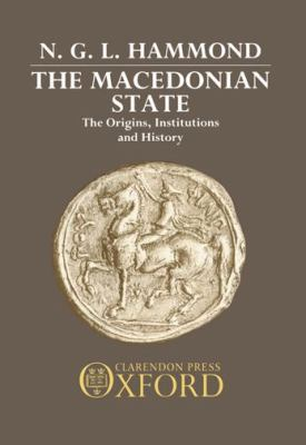 The Macedonian State: The Origins, Institutions, and History