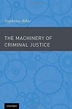 The Machinery of Criminal Justice 9780195374681