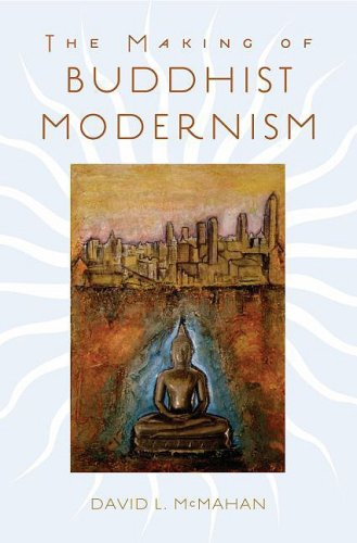 The Making of Buddhist Modernism 9780195183276