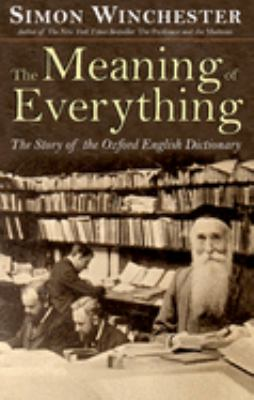 The Meaning of Everything: The Story of the Oxford English Dictionary 9780195175004