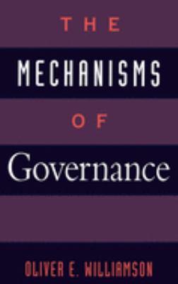 The Mechanisms of Governance 9780195078244