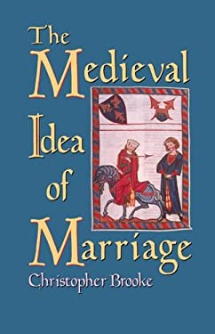 The Medieval Idea of Marriage 9780198217770