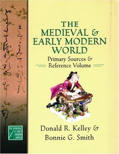 The Medieval and Early Modern World: Primary Sources and Reference Volume 9780195178487