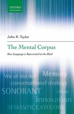The Mental Corpus: How Language Is Represented in the Mind 9780199290802