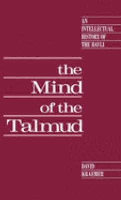 The Mind of the Talmud: An Intellectual History of the Bavli 9780195062908