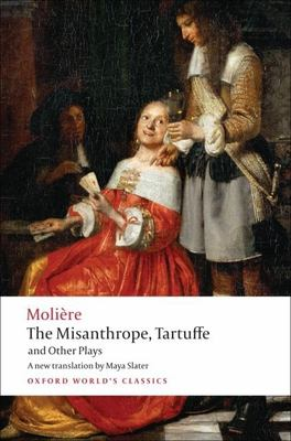 The Misanthrope, Tartuffe, and Other Plays 9780199540181