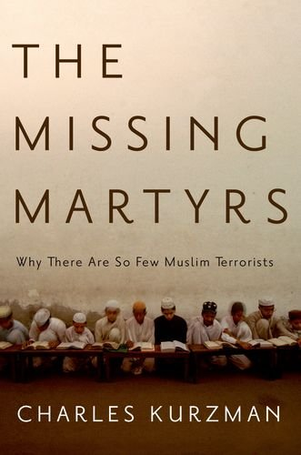 The Missing Martyrs: Why There Are So Few Muslim Terrorists 9780199766871