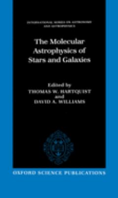 The Molecular Astrophysics of Stars and Galaxies 9780198501589