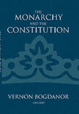 Monarchy & the Constitution 9780198277699
