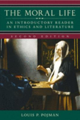The Moral Life: An Introductory Reader in Ethics and Literature 9780195166088