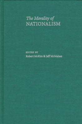 The Morality of Nationalism 9780195103915