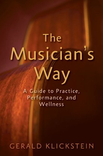The Musician's Way: A Guide to Practice, Performance, and Wellness 9780195343137