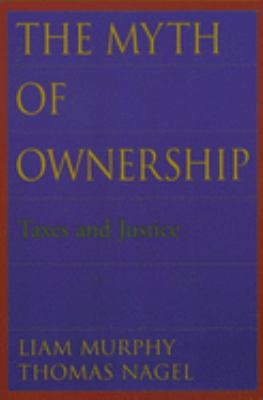 The Myth of Ownership: Taxes and Justice 9780195176568