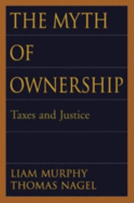 The Myth of Ownership: Taxes and Justice 9780195150162